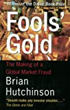 Fool's Gold : The Making Of A Global Market Fraud