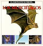 img - for El fascinante mundo de los murci lagos book / textbook / text book