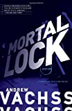 Mortal Lock (Vintage Crime/Black Lizard Original) (0307950832) by Vachss, Andrew