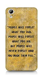 AMEZ people will forget what you said did Back Cover For HTC Desrie 826
