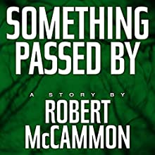 Something Passed By (       UNABRIDGED) by Robert McCammon Narrated by Kevin T. Collins