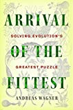 Arrival of the Fittest: Solving Evolutions Greatest Puzzle