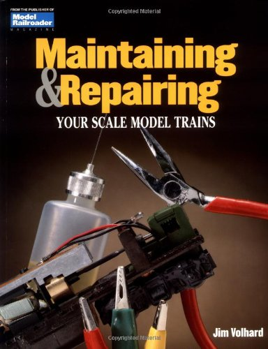 Maintaining and Repairing Your Scale Model Trains (Model