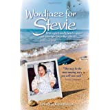 Wordjazz for Stevie: How a Profoundly Handicapped Girl Gave Her Father the Gifts of Pain & Loveby Jonathan Chamberlain