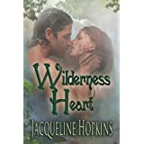 Wilderness Heart ~ Jacqueline Hopkins