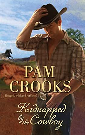 Kidnapped by the Cowboy - Kindle edition by Pam Crooks. Romance Kindle