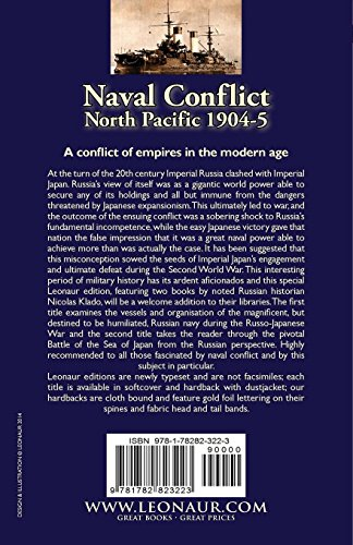 Naval Conflict-North Pacific 1904-5: Two Russian Accounts of the Russo-Japanese War at Sea-The Russian Navy in the Russo-Japanese War & Battle of the