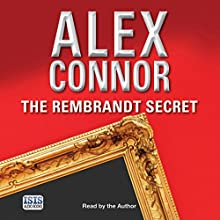 The Rembrandt Secret Audiobook by Alex Connor Narrated by Alex Connor