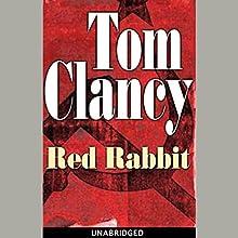 Red Rabbit | Livre audio Auteur(s) : Tom Clancy Narrateur(s) : Scott Brick
