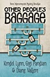 Other Peoples Baggage: Three Interconnected Mystery Novellas (Henery Press Mystery Novellas)