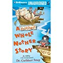 Another Whole Nother Story (       UNABRIDGED) by Cuthbert Soup Narrated by Dick Hill