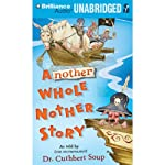 Another Whole Nother Story | Cuthbert Soup