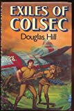 Exiles of Colsec (0575033487) by Hill, Douglas