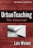 By Lois Weiner - Urban Teaching: The Essentials (2nd Revised edition) (11/22/05)