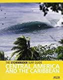 The Stormrider Surf Guide Central America and the Caribbean (Stormrider Guides)