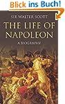 The Life of Napoleon Buonaparte: A Bi...