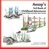 img - for Aesop's 3rd Book of Childhood Adventures: Aesop's fables and other short stories (Aesop's Childhood Adventures) (Volume 3) book / textbook / text book