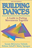 Susan McGreevy-Nichols Building Dances: A Guide to Putting Movements Together