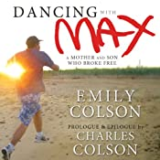 Dancing with Max: A Mother and Son Who Broke Free | [Emily Colson, Charles Colson]