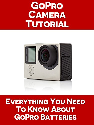Everything You Need To Know About GoPro Batteries