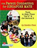 img - for The Parent Connection for Singapore Math: Tools to Help Them Get It & Get Behind It book / textbook / text book