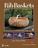 img - for Rib Baskets, Revised & Expanded 2nd Edition book / textbook / text book