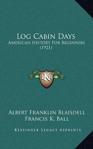 Log Cabin Days: American History for Beginners (1921)