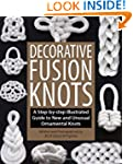 Decorative Fusion Knots: A Step-By-St...