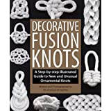 """Decorative Fusion Knots: A Step-by-Step Illustrated Guide to Unique and Unusual Ornamental Knotsvon """"J. D. Lenzen"""""""