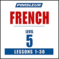Pimsleur French Level 5: Learn to Speak and Understand French with Pimsleur Language Programs (       UNABRIDGED) by Pimsleur Narrated by Pimsleur
