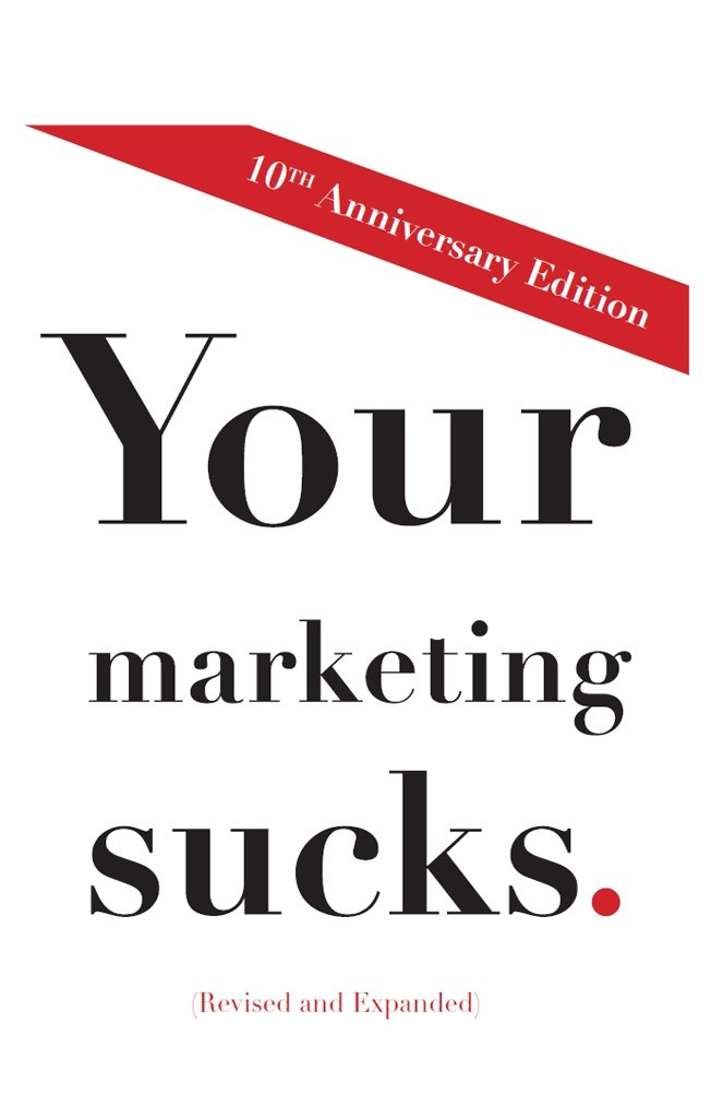 Amazon.com: Your Marketing Sucks: 10th Anniversary Edition eBook ...