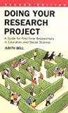 Judith Bell Doing Your Research Project: A Guide for First-time Researchers in Education and Social Science (2nd Edition)