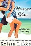 Hurricane Kisses: A Billionaire Love Story (The Kisses Series Book 6)