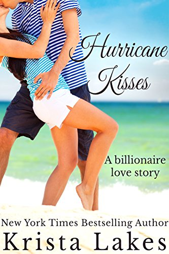 Hurricane Kisses: A Billionaire Love Story by Krista Lakes ebook deal