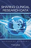img - for Sharing Clinical Research Data:: Workshop Summary book / textbook / text book