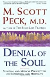Denial of the Soul: Spiritual and Medical Perspectives on Euthanasia and Mortality (0609801341) by Peck, M. Scott
