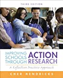 img - for Improving Schools Through Action Research: A Reflective Practice Approach (3rd Edition) book / textbook / text book