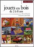 echange, troc Myriam Descamps - Jouets en bois : De 2 à 8 ans