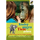 Minoggio, E: Mit Kinderaugen Tiere sehen. Ein Kinder-Zoofhrer durch den Tiergarten Schnbrunnvon &#34;Eder&#34;