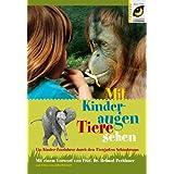 """Mit Kinderaugen Tiere sehen: Ein Kinder-Zoof�hrer durch den Tiergarten Sch�nbrunnvon """"Manuela Eder"""""""