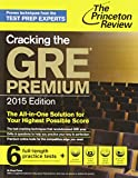 img - for Cracking the GRE Premium Edition with 6 Practice Tests, 2015 (Graduate School Test Preparation) book / textbook / text book