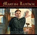 Martin Luther: A Man Who Changed The...