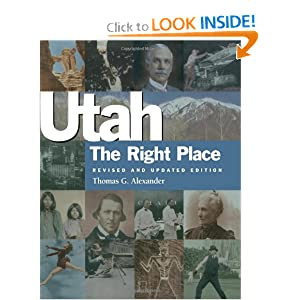 Utah, the Right Place (Revised and Updated Edition) Thomas G. Alexander