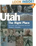 Utah, the Right Place (Revised and Updated Edition)