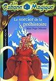 """Afficher """"La Cabane magique n° 06<br /> Le Sorcier de la préhistoire"""""""