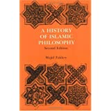 A History of Islamic Philosophy (Studies in Oriental Culture) ~ Professor Majid Fakhry