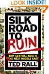 Silk Road to Ruin: Why Central Asia i...