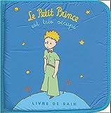 echange, troc Antoine de Saint-Exupéry - Le Petit Prince est très occupé : Livre-bain