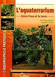 echange, troc Gireg Allain, Stéphane Fournier - L'aquaterrarium : Entre l'eau et la terre