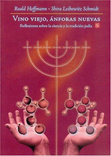 Vino viejo, ánforas nuevas. Reflexiones sobre la ciencia y la tradición judía (Seccion de Obras de Ciencia y Tecnolog